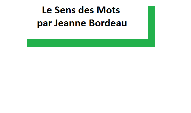 Le Sens des Mots, Jeanne Bordeau